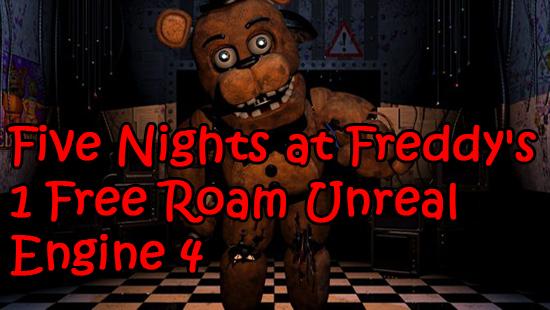 five nights at freddys 2 free roam unreal engine 4