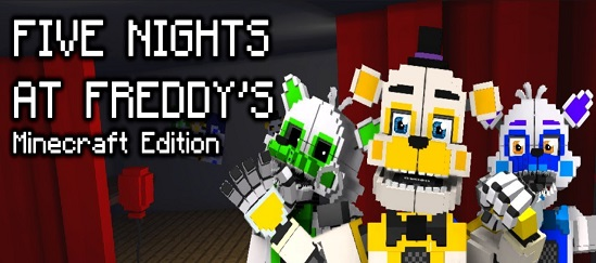 Minecraft Edition [FNaF : MCE]