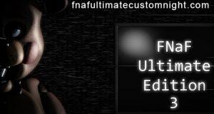 FNaF Ultimate Edition 3 (Official)