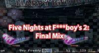 Five Nights at F***boy's 2: Final Mix