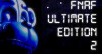 FNaF Ultimate Edition 2 (Official)